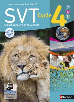 SVT, sciences de la vie et de la Terre cycle 4, 5e, 4e, 3e : nouveau programme, brevet 2017