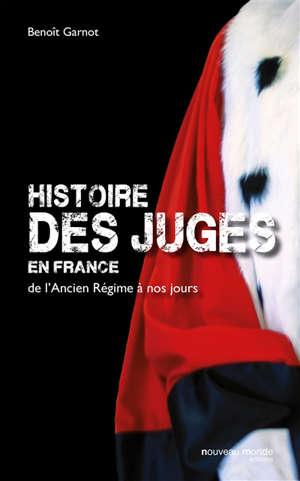 Histoire des juges en France : de l'Ancien Régime à nos jours