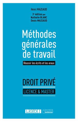Méthodes générales de travail : réussir les écrits et les oraux : droit privé, licence & master