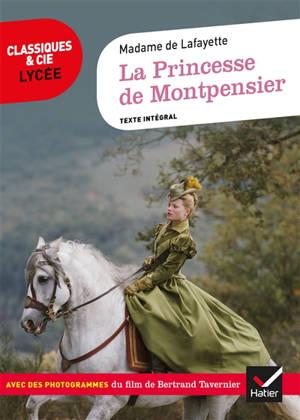 La princesse de Montpensier : texte intégral. Suivi de La princesse de Montpensier : extraits du scénario du film