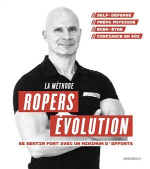 La méthode Ropers évolution : se sentir fort avec un minimum d'efforts