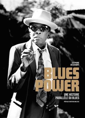 Blues power : une histoire parallèle du blues