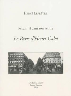 Le Paris d'Henri Calet : je suis né dans son ventre