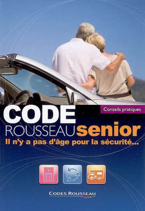 Code Rousseau senior 2009 : il n'y a pas d'âge pour la sécurité...