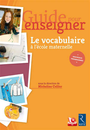 Le vocabulaire à l'école maternelle : nouveaux programmes