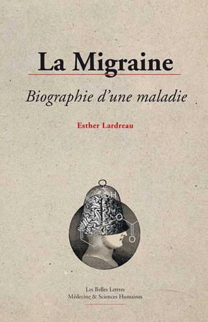 La migraine : biographie d'une maladie