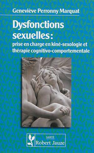 Dysfonctions sexuelles : prise en charge en kiné-sexologie et en thérapie cognitivo-comportementale
