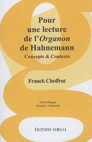Pour une lecture de l'Organon de Hahnemann : concepts & contexte