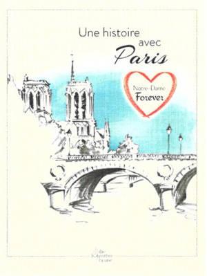 Une histoire avec Paris : Notre-Dame