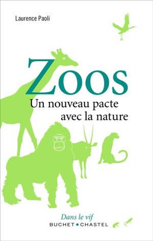 Zoos : un nouveau pacte avec la nature