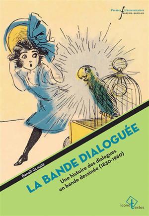 La bande dialoguée : une histoire des dialogues de bande dessinée (1830-1960)