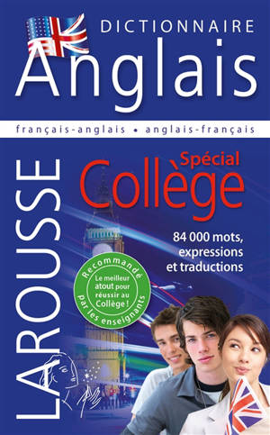 Larousse dictionnaire français-anglais, anglais-français : spécial collège = Larousse dictionary French-English, English-French