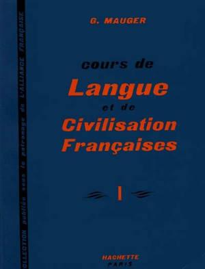 Cours de langue et de civilisation françaises. Volume 1