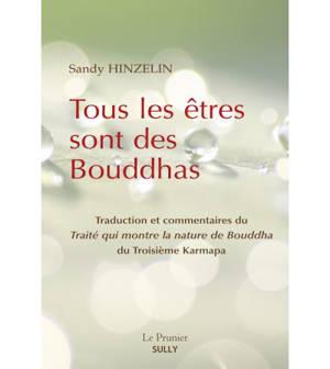Tous les êtres sont des bouddhas : Traité qui montre la nature de Bouddha du 3e karmapa