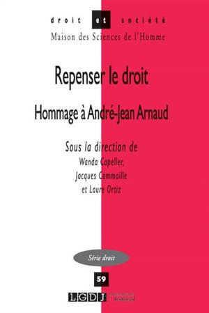 Repenser le droit : hommage à André-Jean Arnaud