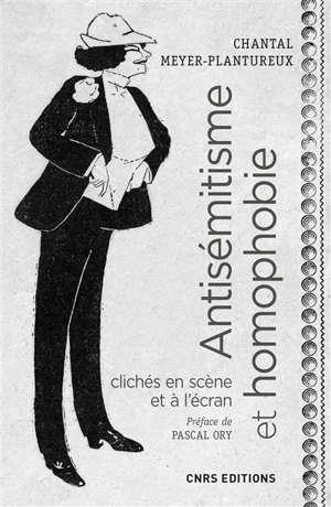 Antisémitisme et homophobie : clichés en scène et à l'écran : XIXe-XXe siècles