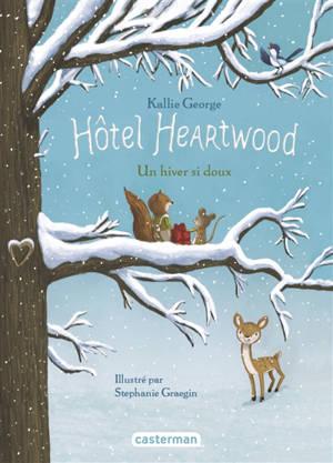 Hôtel Heartwood. Volume 2, Un hiver si doux