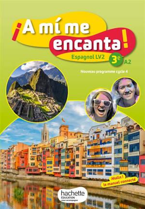 A mi me encanta ! 3e, A2 : espagnol LV2 : nouveau programme cycle 4