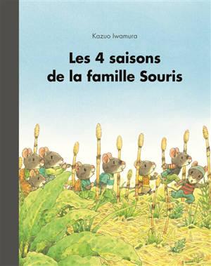 Les 4 saisons de la famille Souris : anthologie