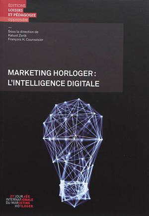 Marketing horloger : l'intelligence digitale