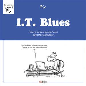 IT blues : histoire du gars qui était assis devant un ordinateur