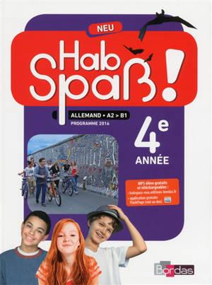 Hab Spass ! Neu, allemand, A2-B1, 4e année : programme 2016