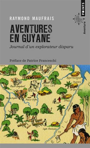 Aventures en Guyane : journal d'un explorateur disparu