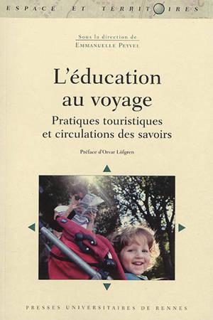 L'éducation au voyage : pratiques touristiques et circulations des savoirs