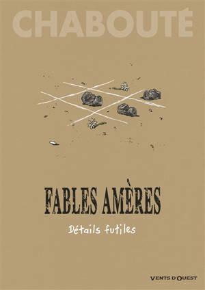 Fables amères. Volume 2, Détails futiles