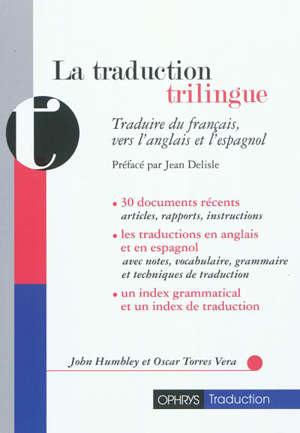 La traduction trilingue : traduire du français, vers l'anglais et l'espagnol