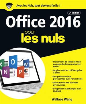 Office 2016 pour les nuls : Word, Excel, PowerPoint, Access & Outlook : pour Windows