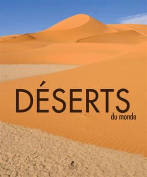 Déserts du monde = Deserts of the world