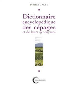 Dictionnaire encyclopédique des cépages et de leurs synonymes