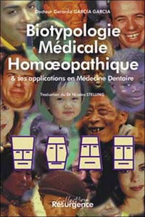 Biotypologie médicale homéopathique & ses applications en médecine dentaire