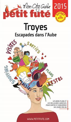 Troyes : escapades dans l'Aube : 2015