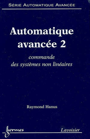 Automatique avancée. Volume 2, Commande des systèmes non linéaires