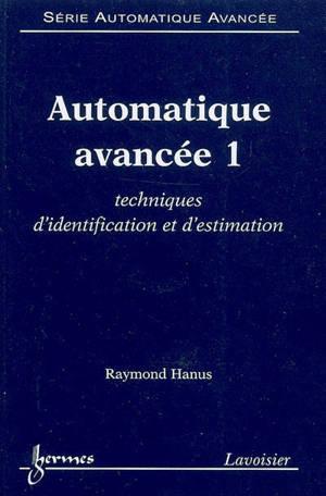 Automatique avancée. Volume 1, Techniques d'identification et d'estimation