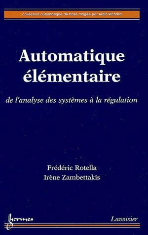 Automatique élémentaire : de l'analyse des systèmes à la régulation