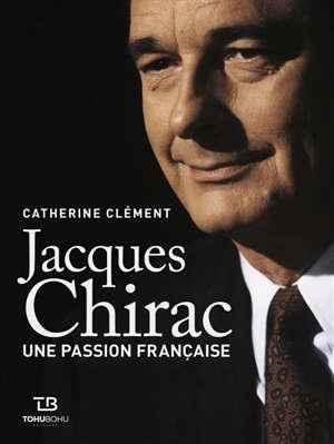 Chirac : une passion française