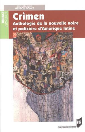 Crimen : anthologie de la nouvelle noire et policière d'Amérique latine