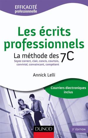 Les écrits professionnels : la méthode des 7C : soyez correct, clair, concis, courtois, convivial, convaincant, compétent