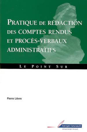 Pratique de rédaction des comptes rendus et procès-verbaux administratifs