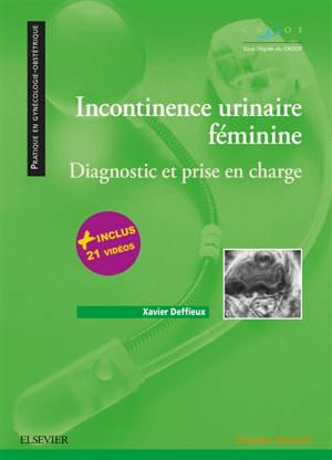 Incontinence urinaire féminine : diagnostic et prise en charge