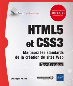 HTML5 et CSS3 : maîtrisez les standards de la création de sites web