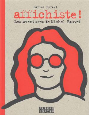 Affichiste ! : les aventures de Michel Bouvet