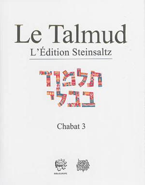 Le Talmud : l'édition Steinsaltz, Volume 34, Chabat. Volume 3