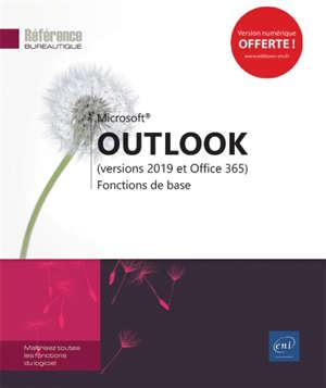 Microsoft Outlook : versions 2019 et Office 365 : fonctions de base