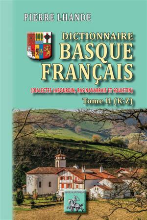 Dictionnaire basque-français : dialectes labourdin, bas navarrais et souletin. Volume 2