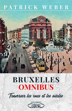 Bruxelles omnibus : traverser les rues et les siècles