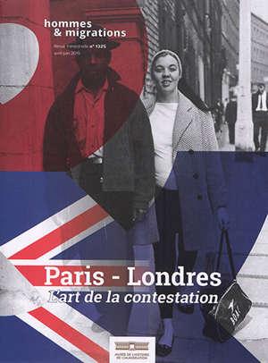 Hommes & migrations. n° 1325, Paris-Londres : l'art de la contestation